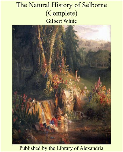The Natural History of Selborne (Complete) (English Edition)