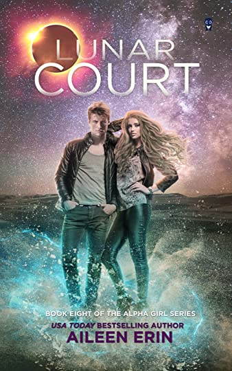 Lunar Court, The Alpha Girl Series, Book Eight by Aileen Erin | Ink Monster