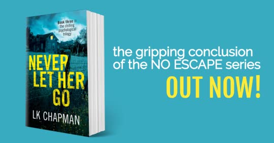 Never Let Her Go, the gripping final book in the No Escape series
