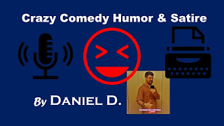 Logo and artwork for the new Crazy Comedy, Humor, and Satire Podcast by Daniel D