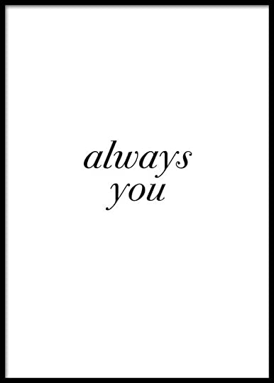 you, always you