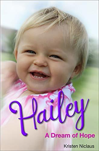 Hailey: A Dream of Hope by [Niclaus, Kristen]