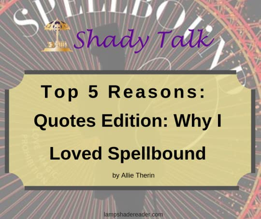 Shady Talk Banner Top 5 Reasons Spellbound