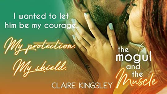 the mogul and the muscle claire kingsley