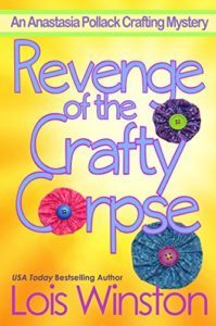 Revenge of the Crafty Corpse by Lois Winston 3