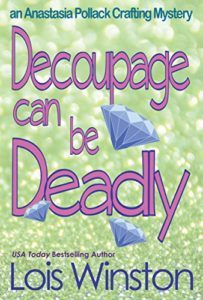 Decoupage Can Be Deadly by Lois Winston 4
