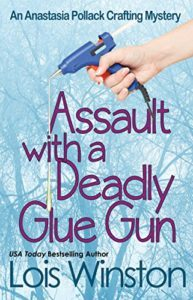 Assault with a Deadly Glue Gun by Lois Winston 1