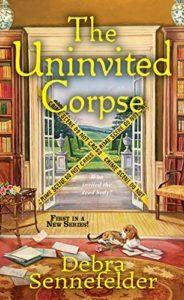The Uninvited Corpse by Debra Sennefelder 1