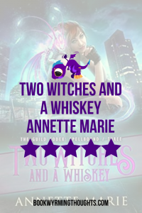 two witches and a whiskey annette marie