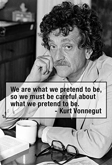 Image result for vonnegut we are what we pretend to be