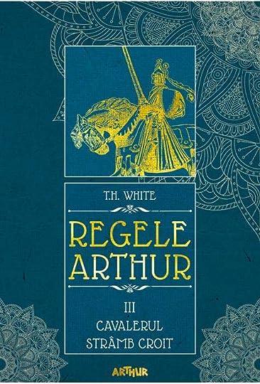 Regele Arthur III: Cavalerul Strâmb Croi...Arthur</p></br><a</p></br>Editura</p>Art</p></br>         <a href=