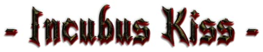 - Incubus Kiss -