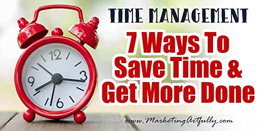 7 Ways To Save Time & Get More Done In Your Biz!