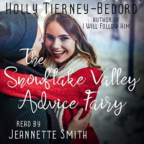 The SnowFlake Valley Advice Fairy by Holly Tierney-Bedford