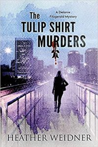The Tulip Shirt Murders by Heather Leigh Weidner 2