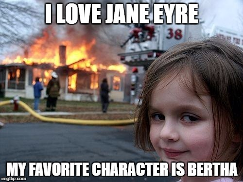 Image result for jane eyre bertha meme