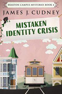 Mistaken Identity Crisis by James J. Cudney 4