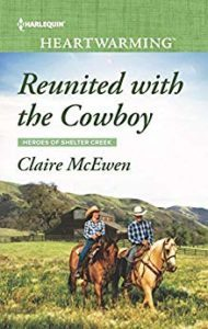 Reunited With The Cowboy by Claire McEwen