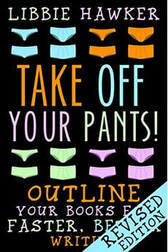 Take off your pants! by Libbie Hawker