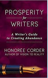 Prosperity for writers by Honoree Corder