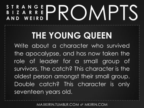 Write about a character who survived the apocalypse and has now taken the role of leader for a small group of survivors. The catch? The character is the oldest person amongst their small group. Double catch? This character is only seventeen years old.