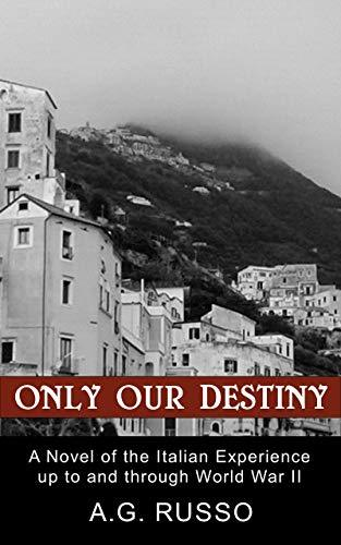 Only Our Destiny : A.G. Russo