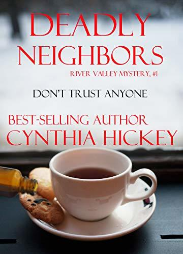 Deadly Neighbors: Christian cozy mystery (A River Valley Christian Cozy Mystery Book 1) by [Cynthia Hickey]