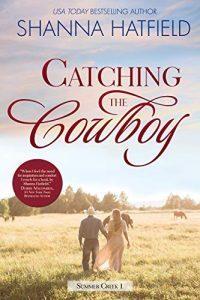 Catching the Cowboyby Shanna Hatfield
