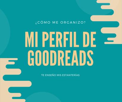 MI PERFIL DE GOODREADS