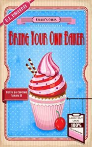 Bring Your Own Baker by D.E. Haggerty