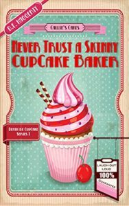 Never Trust a Skinny Cupcake Baker by D.E. Haggerty 1