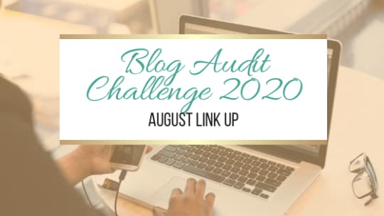 Blog Audit Challenge 2020: August Link Up #BlogAuditChallenge2020