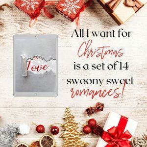 All I want for Christmas is a set of 14 swoony sweet romances!