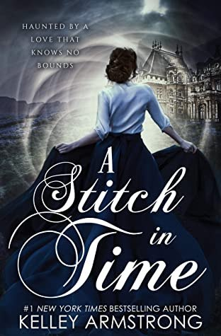 {Time Bending Romance Review} A Stitch in Time by @KelleyArmstrong