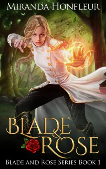 Cover for Blade and Rose by Miranda Honfleur with female battle mage using fire magic in a forest