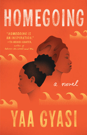 Homegoing by Yaa Gyasi, book reviewed by Bev Scott Author