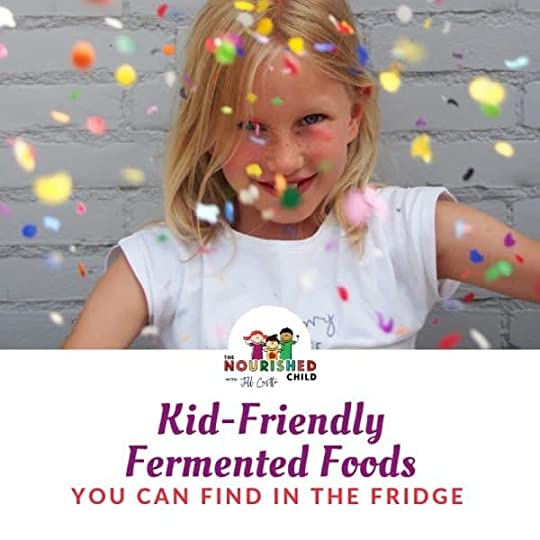 Kid-Friendly Fermented Foods You Can Find in the Fridge