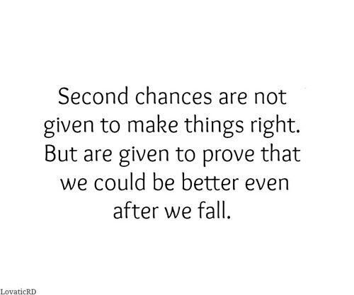 We had our second chance, and I thank God everyday it has not strung us wrong yet. Almost one year since it hap… | Chance quotes, Second chance quotes, Words quotes