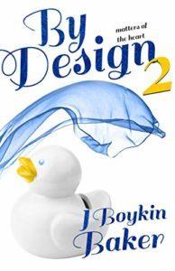 By Design 2 Matters of the Heart by J. Boykin Baker