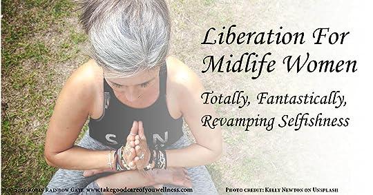 Liberation for Midlife Women Revamping Selfishness title