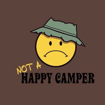 not a happy camper | Happy campers, You make me laugh, Happy