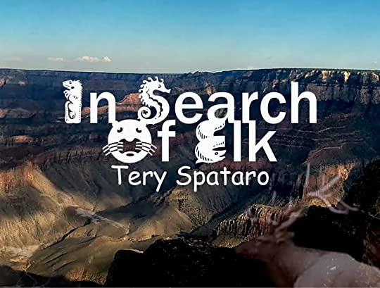 In Search of Elk by Tery Spataro