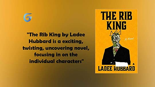 The Rib King : By – Ladee Hubbard is an exciting, twisting, uncovering novel, focusing in on the individual characters