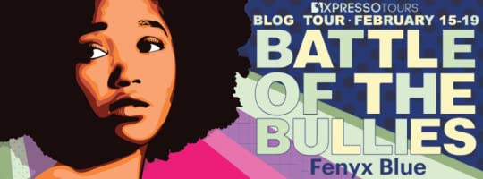 Battle of the Bullies by Fenyx Blue (and guest post)