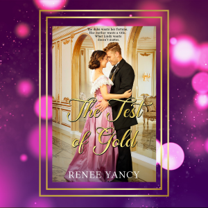 The Test of Gold by Renee Yancy