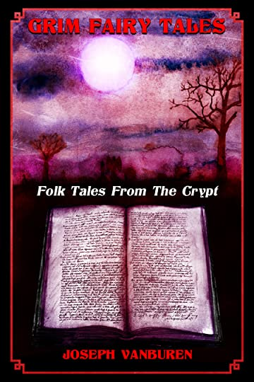 book cover for Grim Fairy Tales: Folk Tales from the Crypt by Joseph VanBuren