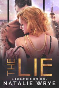 The Lie (A Billionaire Romance) by Natalie Wrye