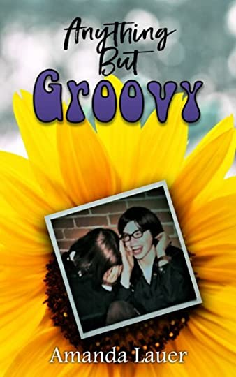 Anything but Groovy, by Amanda Lauer