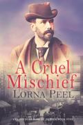 A-Cruel-Mischief-by-Lorna-Peel