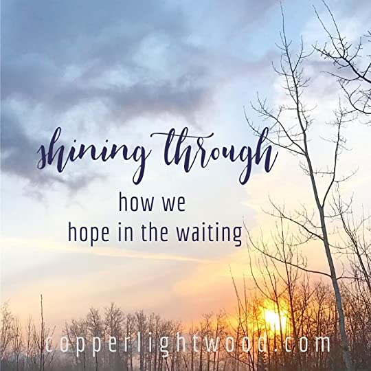 shining through: how we hope in the waiting